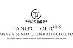 TANO*C TOUR 2015 TOKYO