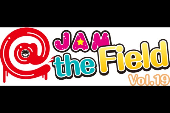 @JAM the Field vol.19【2部】